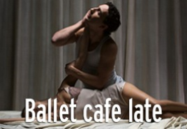 Scottish Ballet – Ballet Cafe Late